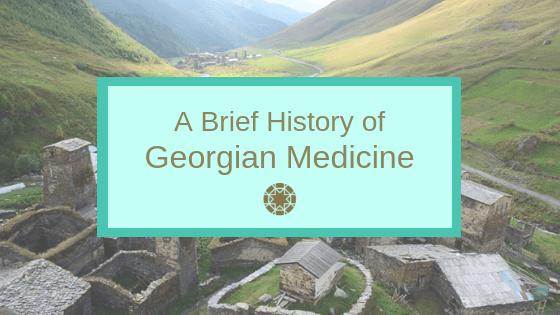 A Brief History of Georgian Medicine - October Blog